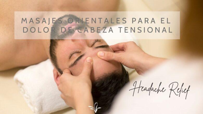 Mejores masajes para el dolor de cabeza: los puntos reflejos que alivian la jaqueca.